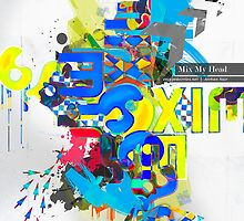 MIX MY HEAD by Archan Nair