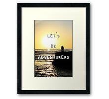 Let's Be Adventurers. Framed Print