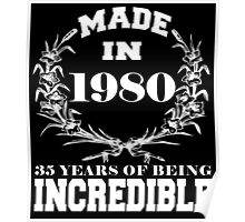 Made in 1980... 35 Years of being Incredible Poster
