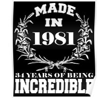 Made in 1981... 34 Years of being Incredible Poster