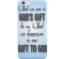 God's Gift Quote  iPhone Case/Skin