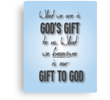God's Gift Quote  Canvas Print