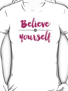 Believe in Yourself lettering T-Shirt
