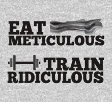 Eat meticulous, train ridiculous Kids Clothes