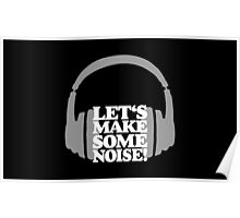 Let's make some noise - DJ headphones (grey/white) Poster