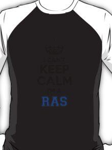 I cant keep calm Im a RAS T-Shirt