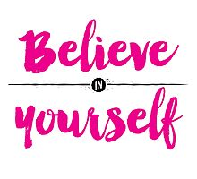 Believe in Yourself lettering by sevenroses