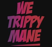 we trippy mane 2 by spicydesign