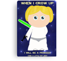 When I grow up, I will be a princess (and a little bit Jedi)  Canvas Print