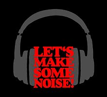 Let's Make Some Noise! Gray/Red by theshirtshops