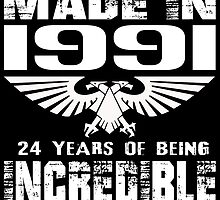 Made in 1991... 24 Years of being Incredible by fancytees