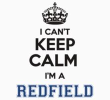 I cant keep calm Im a REDFIELD by icant