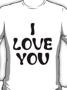 I Love You matches with I Know T-Shirt