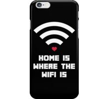 Home Where WiFi Is 2 iPhone Case/Skin