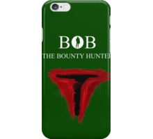 BOB The Bounty Hunter iPhone Case/Skin