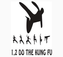 1, 2 DO THE KUNG FU by Juanito