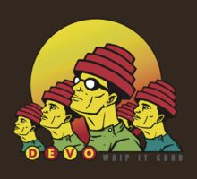 Devo - Whip It Good by Steve Dunkley