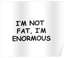 not fat b Poster