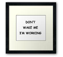 dont wake b Framed Print