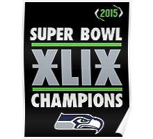 Seattle Seahawks 2015 XLIX Super Bowl Champions  Poster