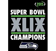 Seattle Seahawks 2015 XLIX Super Bowl Champions  Photographic Print
