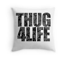 Thug 4 Life Throw Pillow