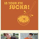 Seventh.Ink Shirts - In Your Eye Sucka by seventhfury