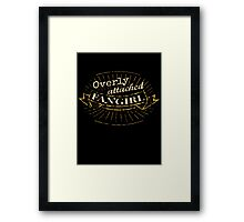 overly attached fangirl Framed Print