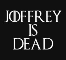 Joffrey is dead by galatria