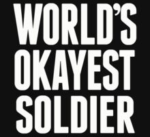 World's Okayest Soldier - T Shirts & Hoodies by awesomearts