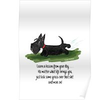 Learn a lesson from your dog . . . Poster