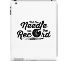 Pump Up The Volume - Put the Needle on the Record iPad Case/Skin