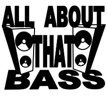 ALL ABOUT THAT BASS Photographic Print