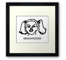 Ermahgerd! Funny ermahgerd girl! Oh My God! Er Mah Gerd! Framed Print