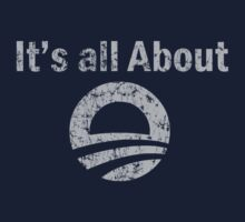 Its all about Obama t shirt by barackobama