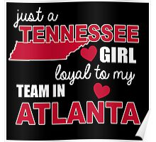 Just a tennessee girl loyal to my team in atlanta Poster