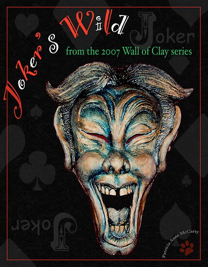 "WALL of CLAY: ""Joker's Wild"" by Patricia Anne McCarty-Tamayo"