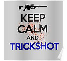 Keep Calm And Trickshot ! Poster
