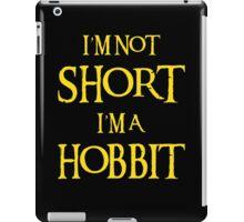 I AM NOT SHORT I AM A HOBBIT iPad Case/Skin