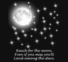 Reach for the moon. Even if you miss you'll land among the stars.  by Lisa Jones Caldwell