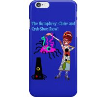 The Humphrey, Claire and Crab-Shoe Show! iPhone Case/Skin