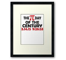 THE PI DAY OF THE CENTURY Framed Print