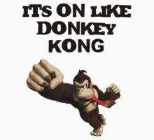 Its On Like DONKEY KONG by Alyssa  Fedele