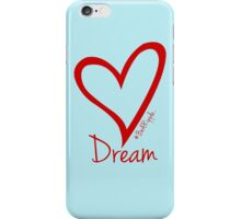 DREAM....#BeARipple Red Heart on Blue iPhone Case/Skin