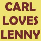 carl loves lenny by drjanitor