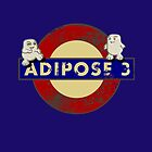 ADIPOSE!!! by karmadesigner
