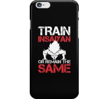 Train Insaiyan or Remain the Same Tshirt & Hoodie iPhone Case/Skin