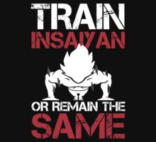 Train Insaiyan or Remain the Same Tshirt & Hoodie by Awesome Arts