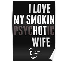 I Love My Psychotic Wife - Tshirt Poster