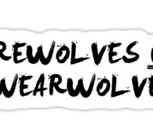 Werewolves NOT Swearwolves Sticker